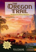 The Oregon Trail: An Interactive History Adventure (Paperback)
