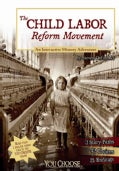 The Child Labor Reform Movement: An Interactive History Adventure (Paperback)