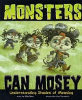 Monsters Can Mosey: Understanding Shades of Meaning (Paperback)