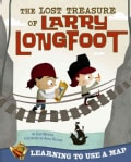 The Lost Treasure of Larry Longfoot: Learning to Use a Map (Paperback)