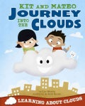 Kit and Mateo Journey into the Clouds: Learning About Clouds (Paperback)