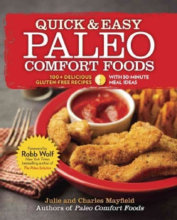Quick & Easy Paleo Comfort Foods: 100+ Delicious Gluten-Free Recipes (Paperback)