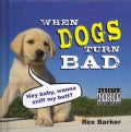 When Dogs Turn Bad (Hardcover)