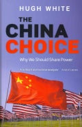 The China Choice: Why We Should Share Power (Hardcover)