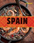 Spain: Recipes and Traditions from the Verdant Hills of the Basque Country to the Coastal Waters of Andalucia (Hardcover)