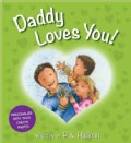 Daddy Loves You! (Board book)