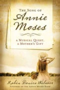 The Song of Annie Moses: A Musical Quest, a Mother's Gift (Paperback)