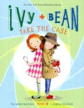 Ivy and Bean Take the Case (Hardcover)