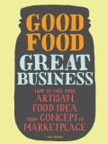 Good Food, Great Business (Paperback)