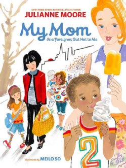 My Mom Is a Foreigner, But Not to Me (Hardcover)