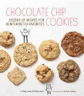 Chocolate Chip Cookies: Dozens of Recipes for Reinterpreted Favorites (Hardcover)