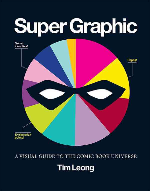 Super Graphic: A Visual Guide to the Comic Book Universe (Paperback)