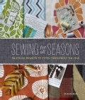 Sewing for All Seasons: 24 Stylish Projects to Stitch Throughout the Year (Hardcover)