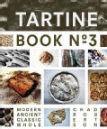Tartine: Ancient, Modern, Classic, Whole (Hardcover)