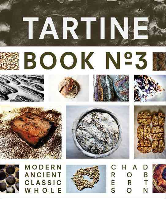Tartine: Modern Ancient Classic Whole (Hardcover)