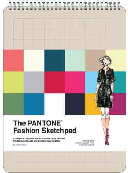 The Pantone Fashion Sketchpad: 420 Figure Templates and 60 Pantone Color Palettes for Designing Looks... (Notebook / blank book)