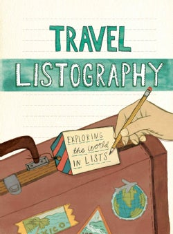 Travel Listography: Exploring the World in Lists (Notebook / blank book)