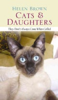 Cats & Daughters: They Don't Always Come When Called (Hardcover)