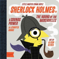 Sherlock Holmes in the Hound of the Baskervilles: A Sounds Primer (Board book)