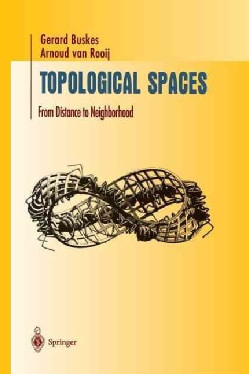 Topological Spaces: From Distance to Neighborhood (Paperback)