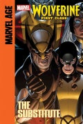 Wolverine: First Class: The Substitute (Hardcover)