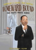 Homeward Bound: Civil Rights Mouse Leader (Hardcover)