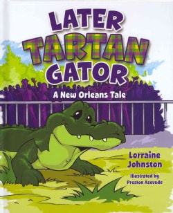 Later Tartan Gator: A New Orleans Tale (Hardcover)