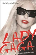 Lady Gaga: The Unauthorized Biography (Paperback)