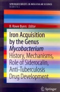 Iron Acquisition by the Genus Mycobacterium: History, Mechanisms, Role of Siderocalin, Anti-Tuberculosis Drug Dev... (Paperback)