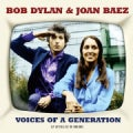 BOB & JOAN BAEZ DYLAN - VOICES OF A GENERATION