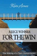 Reece Winner for the Win: The Making of a Teen Humanitarian (Paperback)