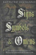 Signs, Symbols & Omens: An Illustrated Guide to Magical & Spiritual Symbolism (Paperback)