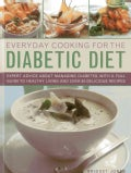Everyday Cooking for the Diabetic Diet: Expert Advice About Managing Diabetes, With a Full Guide to Healthy Livin... (Hardcover)