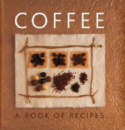 Coffee: A Book of Recipes (Hardcover)