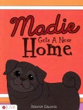 Madie Gets a New Home: Elive Audio Download Included (Paperback)
