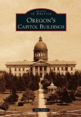 Oregon's Capitol Buildings (Paperback)