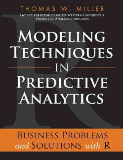 Modeling Techniques in Predictive Analytics: Business Problems and Solutions With R (Hardcover)