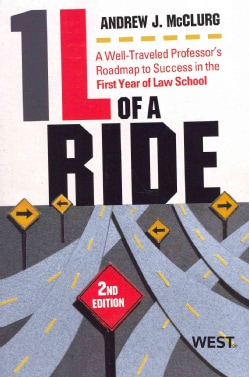 One L of a Ride: A Well-Traveled Professor's Roadmap to Success in the First Year of Law School (Paperback)