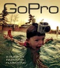 Gopro: A Guide to Innovative Filmmaking (Paperback)
