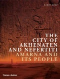 The City of Akhenaten and Nefertiti: Amarna and Its People (Paperback)