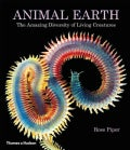 Animal Earth: The Amazing Diversity of Living Creatures (Hardcover)