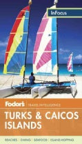 Fodor's in Focus Turks & Caicos Islands (Paperback)