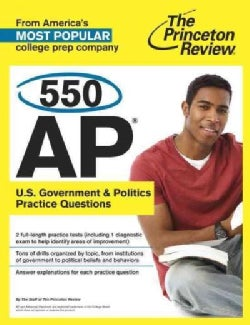 The Princeton Review 550 AP U.S. Government & Politics Practice Questions (Paperback)