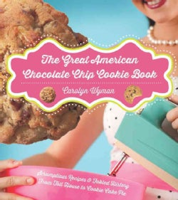 The Great American Chocolate Chip Cookie Book (Paperback)