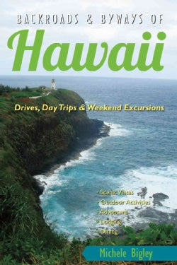 Backroads & Byways of Hawaii: Drives, Daytrips & Weekend Excursions (Paperback)