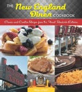 The New England Diner Cookbook: Classic and Creative Recipes from the Finest Roadside Eateries (Paperback)