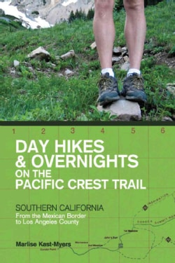 Day Hikes & Overnights on the Pacific Crest Trail: Southern California From the Mexican Border to Los Angeles County (Paperback)