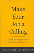 Make Your Job a Calling: How the Psychology of Vocation Can Change Your Life at Work (Paperback)