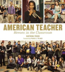 American Teacher: Heroes in the Classroom (Hardcover)