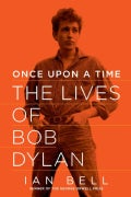 Once upon a Time: The Lives of Bob Dylan (Hardcover)